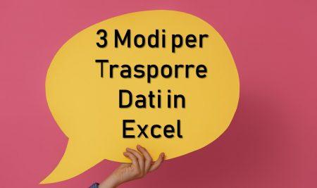 3 Modi per Trasporre Dati in Excel
