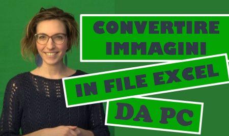 Come convertire immagini in File Excel (e non solo) da PC